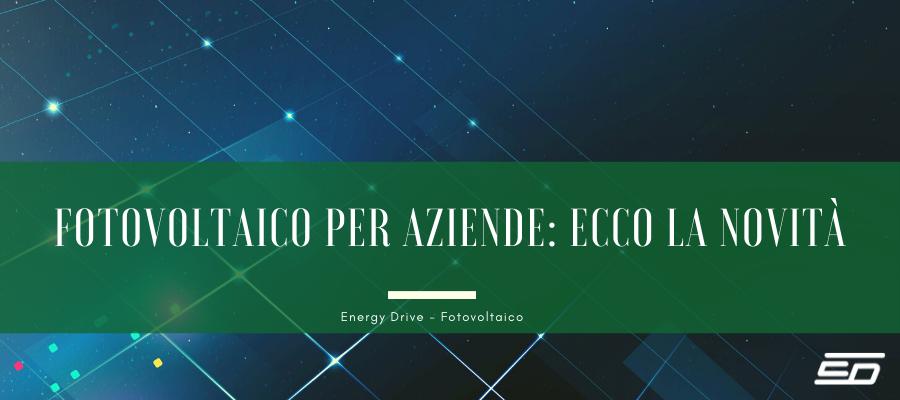 Fotovoltaico per aziende: ecco la novità