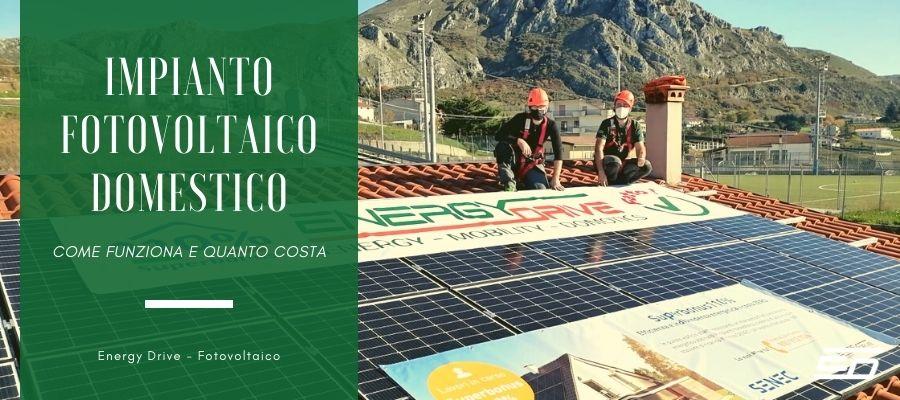 impianto fotovoltaico domestico come funziona e quanto costa