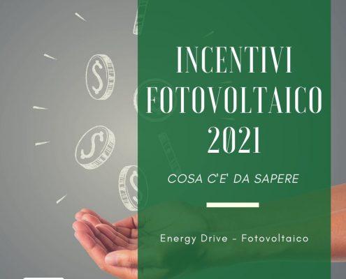 incentivi fotovoltaico 2021: cosa c'è da sapere